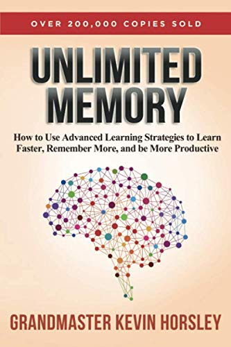 Kevin Horsley Broke a World Memory Record in 2013...And You're About to Learn How to Use His Memory Strategies to Learn Faster, Be More Productive and Achieve More Success Most people never tap into 10% of their potential for memory. In this book, yo...