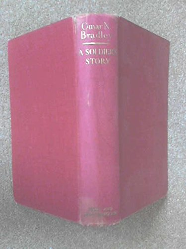 A Soldier'S Story by Omar Nelson Bradley