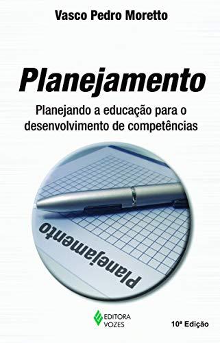 Planejamento: Planejando a educação para o desenvolvimento de competências