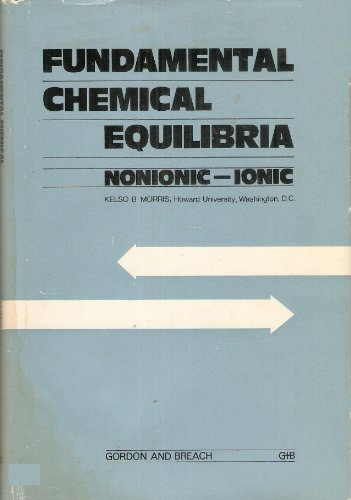 Fundamental Chemical Equilibria: Nonionic - Ionic