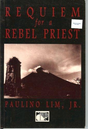 9711009943 - Lim, Paulino, Jr.: Requiem for a rebel priest - Book
