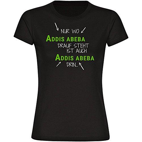 T-Shirt Nur wo Addis Abeba drauf steht ist auch Addis Abeba drin schwarz Damen Gr. S bis 2XL