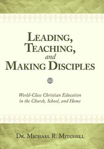 Leading, Teaching, and Making Disciples: World-Class...