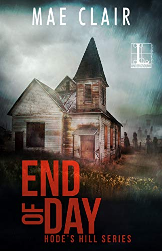 End of Day (A Hode's Hill Novel Book 2) by [Clair, Mae]