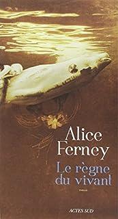 Le règne du vivant, Ferney, Alice