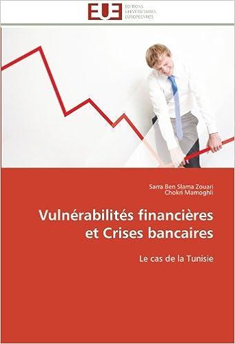 Lire un Vulnérabilités financières et Crises bancaires: Le cas de la Tunisie pdf, epub