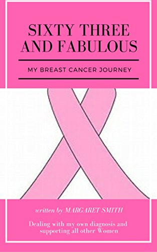 973bf96d727ae My Breast Cancer Journey (Sixty Three and Fabulous Book 4)