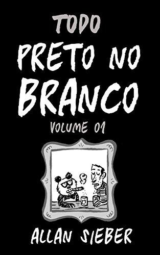 Todo Preto no Branco vol.1 (Portuguese Edition)