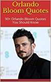 Orlando Bloom Quotes: 90+ Orlando Bloom Quotes You Should Know