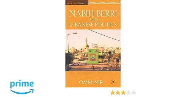 Nabih Berri and Lebanese Politics (Middle East in Focus)