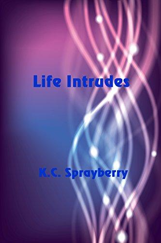 Life Intrudes by [Sprayberry, K. C.]