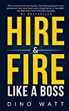 """Hire & Fire Like a Boss: Stop the """"staff"""" infection"""