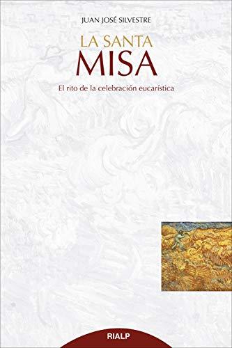 La Santa Misa: El rito de la celebración eucarística (Cuestiones Fundamentales)