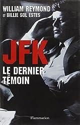 JFK le dernier témoin : Assassinat de Kennedy, enfin la vérité !