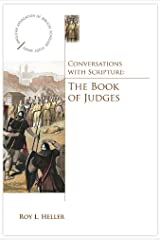 Conversations with Scripture: The Book of Judges Kindle Edition