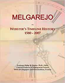 MELGAREJO: Webster's Timeline History, 1580 - 2007: Icon Group