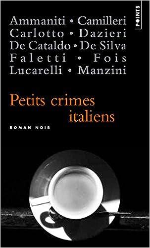 Amazon Fr Petits Crimes Italiens Collectif Livres