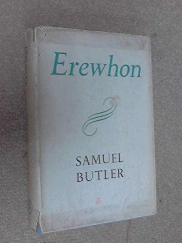 Erewhon: or Over The Range by Samuel Butler