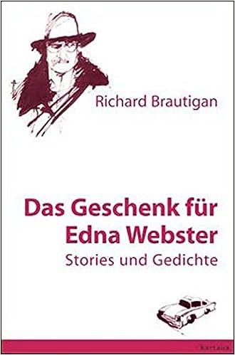 Das Geschenk Für Edna Webster Richard Brautigan