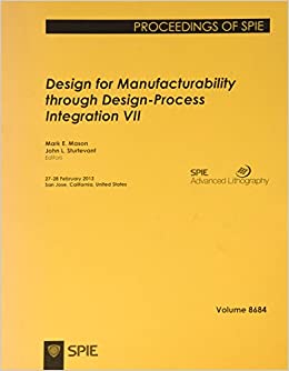 Book Design for Manufacturability through Design-Process Integration VII (Proceedings of SPIE)