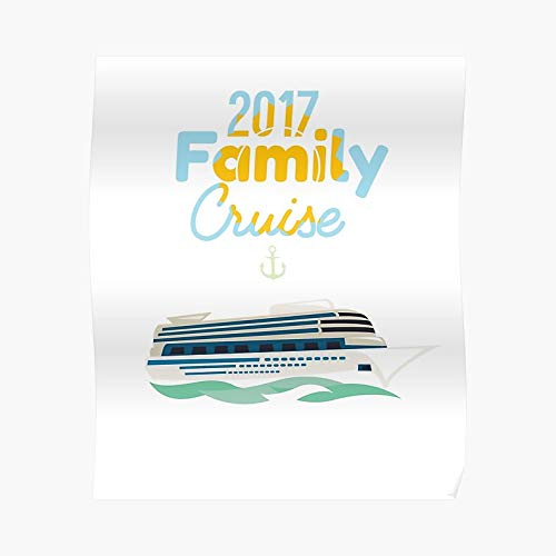 Family Cruise 2017 Vacation Holiday Poste - For Office Decor, College Dorm, Teachers, Classroom, Gym Workout And School Halloween, Holiday, Christmas Party ! Great Inspirational Wall Art Poster.]()