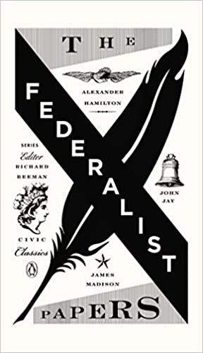 The Federalist Papers: Alexander Hamilton, James Madison, and ...