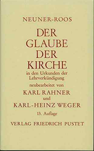 Der Glaube der Kirche in den Urkunden der Lehrverkündigung (Studienliteratur) Gebundenes Buch – 1992 Karl-Heinz Weger Josef Neuner Heinrich Roos Karl Rahner