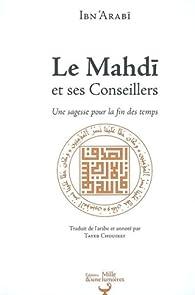 Le Mahdî et ses conseillers par  Ibn'Arabî