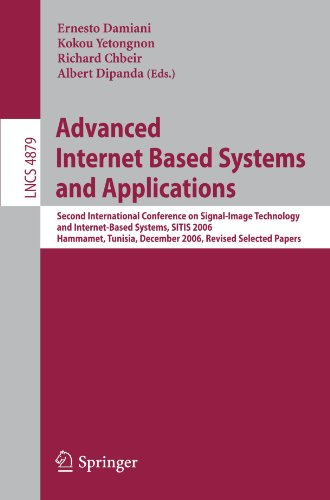 Advanced Internet Based Systems and Applications: Second International Conference on Signal-Image Technology and Internet-Based Systems, SITIS 2006, ... Papers (Lecture Notes in Computer Science)