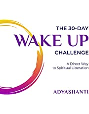 The 30-Day Wake Up Challenge: A Direct Way to Spiritual Liberation