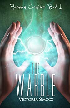 The Warble (The Bernovem Chronicles Book 1) by [Simcox, Victoria]