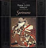The Frank Lloyd Wright Collection of Surimono, Joan B. Mirviss and John T. Carpenter, 0834803275
