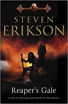 REAPER'S GALE: BOOK SEVEN OF THE MALAZAN BOOK OF THE FALLEN.