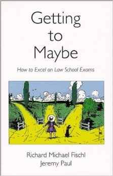 Getting To Maybe: How to Excel on Law School Exams by Richard Michael Fischl Jeremy Paul 1 edition (Textbook ONLY, Paperback)