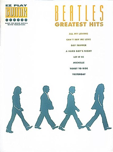 The Beatles Greatest Hits (E-Z Play Guitar)
