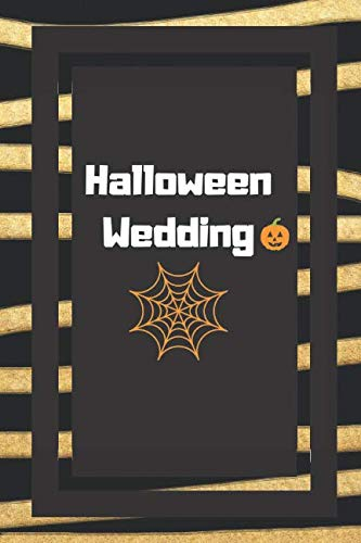 Halloween Wedding: Gifts For Weddings Journal Lined Notebook To Write In]()