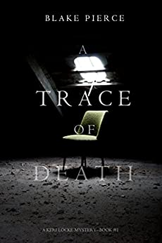 A Trace of Death (A Keri Locke Mystery--Book #1) by [Pierce, Blake]