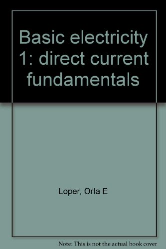 Basic electricity 1: direct current fundamentals