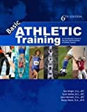 img - for Basic Athletic Training: An Introductory Course in the Care & Prevention of Injuries book / textbook / text book