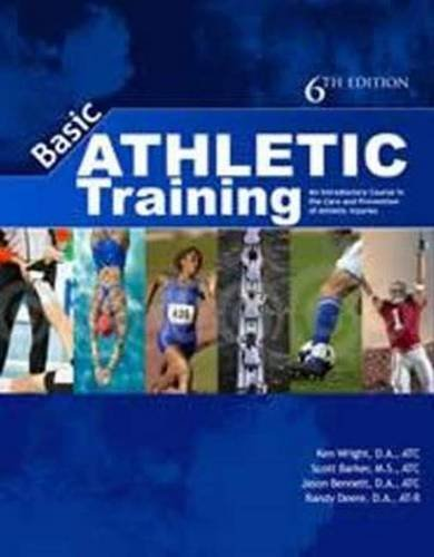 Basic Athletic Training An Introductory Course in the Care and Prevention of Injuries