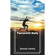 Terroristi Kelly (Finnish Edition)