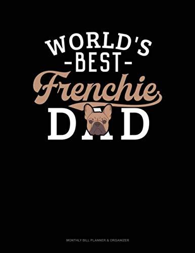 World's Best Frenchie Dad: Monthly Bill Planner & Organizer (Best Family Budget Spreadsheet)