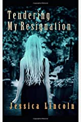 Tendering My Resignation: a true story Paperback