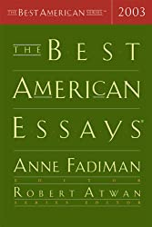 The Best American Essays 2003 (The Best American Series)