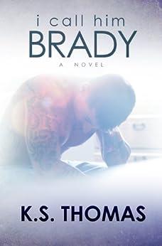 I Call Him Brady by [Thomas, K.S.]