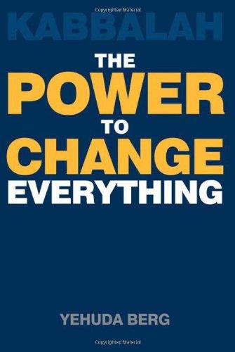 Kabbalah: The Power to Change Everything