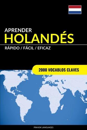 Aprender Holandes - Rapido / Facil / Eficaz: 2000 Vocablos Claves  [Languages, Pinhok] (Tapa Blanda)