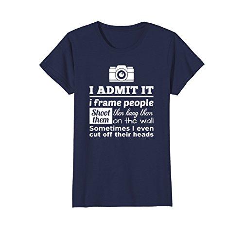 Womens Camera Photographer T Shirt: I Shoot, Frame, Hang People Large Navy