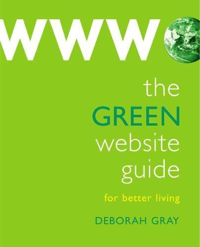 Download The Green Website Guide: For Better Living PDF