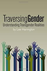 Traversing Gender: Understanding Transgender Realities Paperback